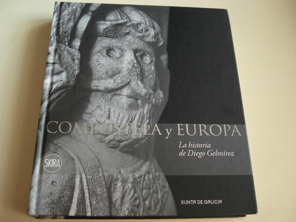 Compostela y Europa. La historia de Diego Gelmírez. Libro-catálogo Exposición San Martiño Pinario, Santiago de Compostela, 2010. (Texto en español)