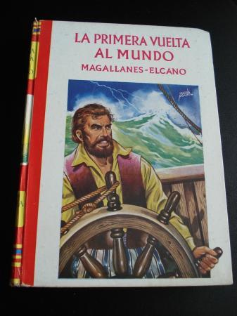 La primera vuelta al mundo. Magallanes-Elcano
