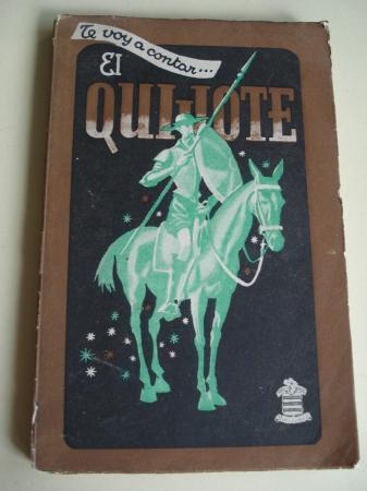 Te voy a contar... El Quijote (Adaptación de José Montero Alonso)