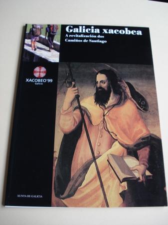 Xacobeo´ 99. Galicia xacobea. A revitalización dos Camiños de Santiago. Textos en galego