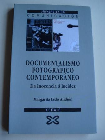 Documentalismo fotográfico contemporáneo. Da inocencia á lucidez