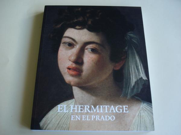 El Hermitage en El Prado. Catálogo de Exposición, Madrid, 2011-2012