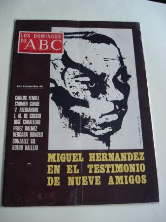 Miguel Hernández en el testimonio de nueve amigos. Los domingos de ABC. 26 marzo 1978