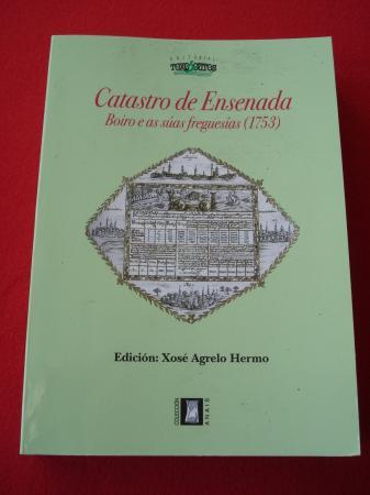 Catastro de Ensenada. Boiro e as súas freguesías (1753). Edición de Xosé Agrelo Hermo