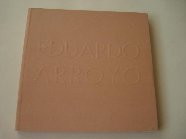 EDUARDO ARROYO. Catálogo Exposición MACUF, A Coruña, 2004