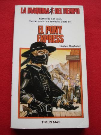 El Pony Express. La Máquina del Tiempo, nº 9