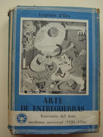 Arte de Entreguerras. Itinerario del Arte moderno universal (1920-1936)