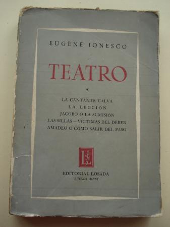 Teatro: La cantante calva / La lección / Jacobo o la sumisión / Las sillas / Víctimas del deber / Amadeo o cómo salir del paso