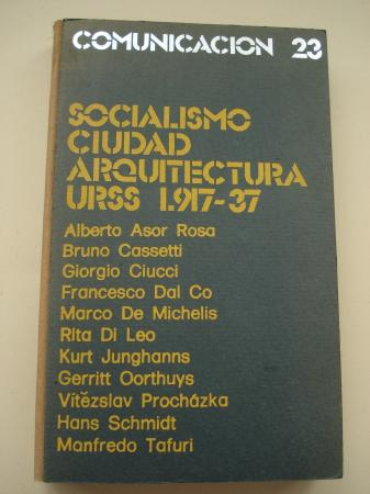 Socialismo, ciudad y arquitectura. URSS 1917-1937. La aportación de los Arquitectos Europeos