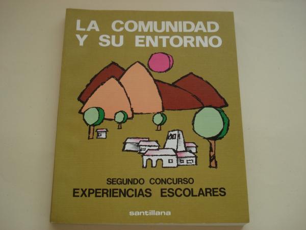 La comunidad y su entorno. Segundo Curso. Concurso Experiencias escolares EGB