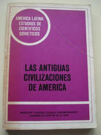 Las antiguas civilizaciones de América. América Latina. Estudios de científicos soviéticos (4)