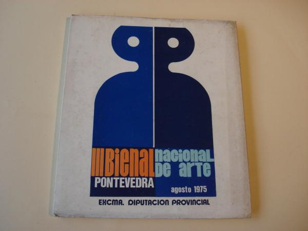 III Bienal Nacional de Arte. Pontevedra, agosto 1975
