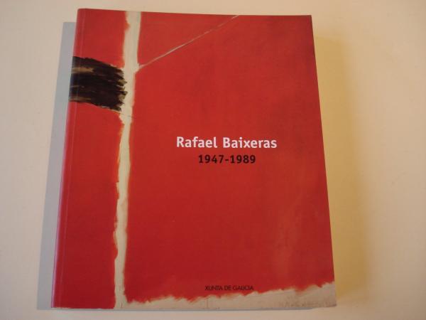 RAFAEL BAIXERAS 1947-1989. Catálogo Exposición Centro Galego de Arte Contemporánea, Santaigo de Compostela, 1999