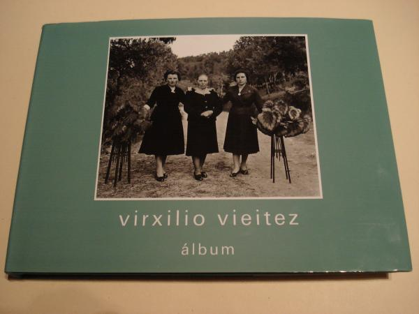 VIRXILIO VIEITEZ. Álbum (Textos de Manuel Sendón / Xosé Luis Suárez Canal en galego e inglés)