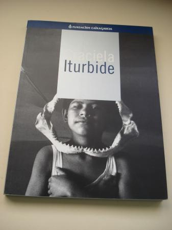 GRACIELA ITURBIDE. Catálogo Exposición Fundación Caixa Galicia