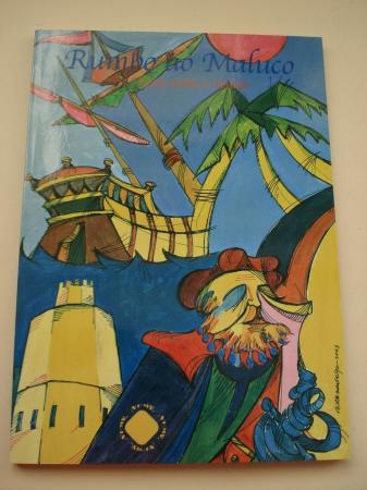 Rumbo ao Maluco (Premio II Certame literario de relato de aventuras Antón Avilés de Taramancos)