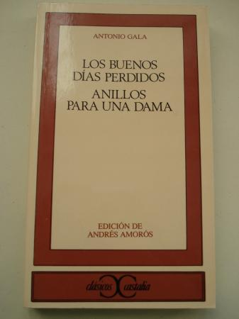 Los buenos días perdidos / Anillos para una dama (Edición de Andrés Amorós)