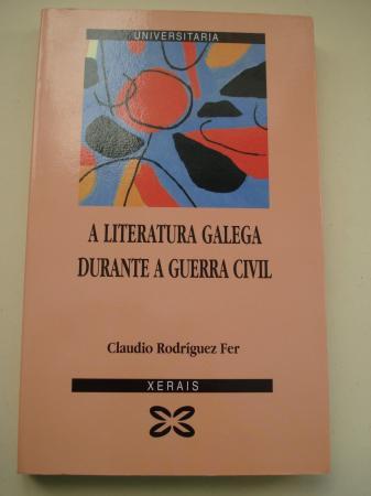 A literatura galega durante a guerra civil (1936-1939)