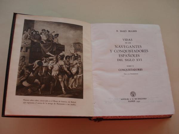 Vidas de los navegantes y conquistadores españoles del siglo XVI. Tomo II: Conquistadores, 2ª edición (Con 100 ilustraciones)