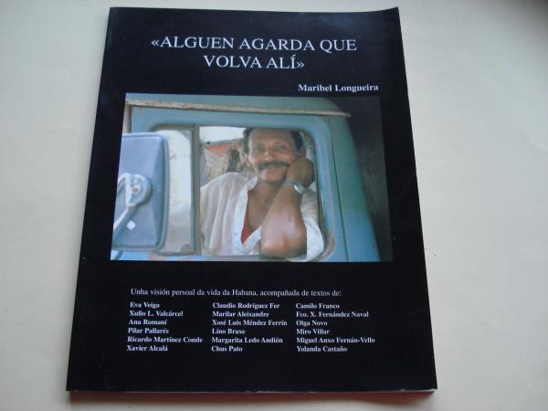 Alguén agarda que volva alí (Fotografías de Maribel Longueira, con textos de moitos autores galegos)
