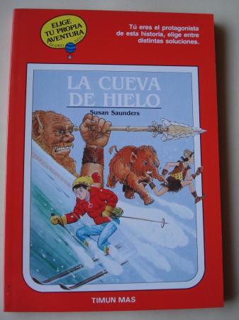La cueva de hielo. Elige tu propia aventura - Globo Azul, nº 20