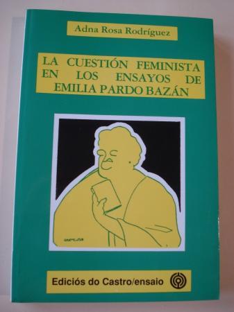 La cuestión feminista en los ensayos de Emilia Pardo Bazán