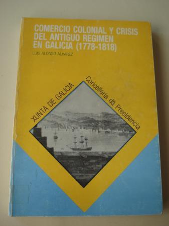 Comercio colonial y crisis del Antiguo Régimen en Galicia (1778-1818)