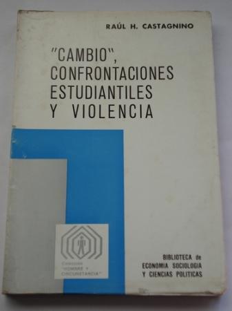 """""""Cambio"""", confrontaciones estudiantiles y violencia"""