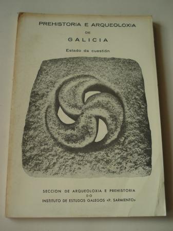 Prehistoria e arqueoloxía de Galicia. Estado da cuestión