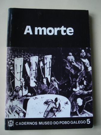 A morte. Cadernos Museo do Pobo Galego, nº 5
