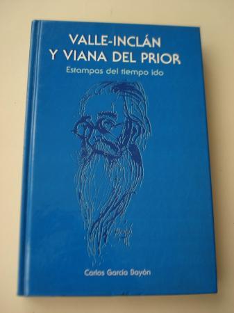 Valle-Inclán y Viana del Prior. Estampas del tiempo ido