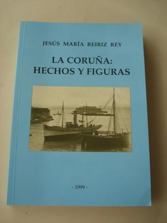 La Coruña: Hechos y figuras