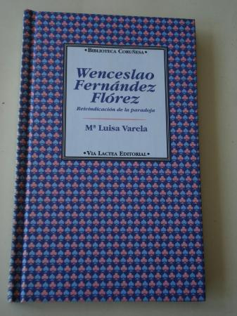 Wenceslao Fernández Flórez. Reivindicación de la paradoja