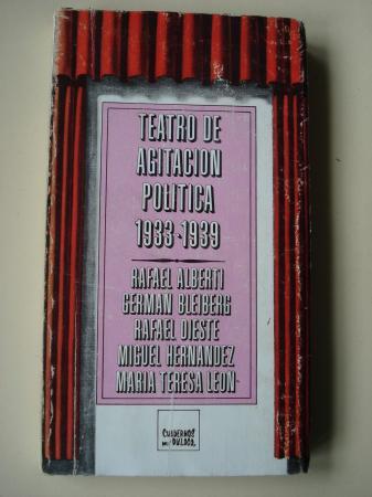 Teatro de agitación política 1933-1939 (Alberti - G. Bleiberg - Rafael Dieste - Miguel Hernández - María Teresa León)