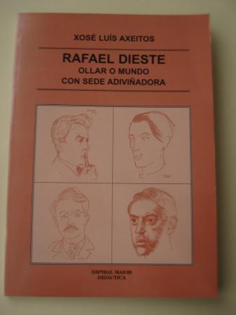 Rafael Dieste. Ollar o mundo con sede adiviñatoria