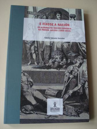 E fíxose a nación. Os albores da nación española na prensa galega (1808-1814)