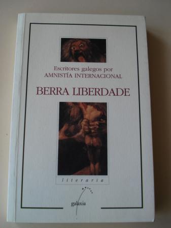 Berra liberdade. Escritores galegos por Amnistía Internacional