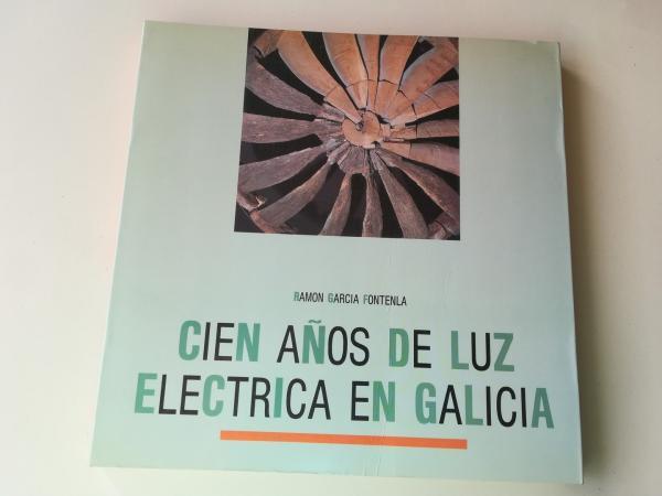Cien años de luz eléctrica en Galicia