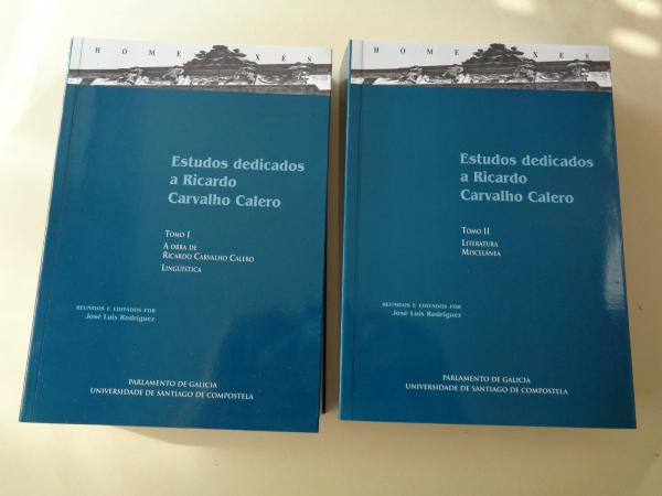 Estudos dedicados a Ricardo Carvalho Calero. Tomo I: A obra de Ricardo Carvalho Calero / Lingüística - Tomo II: Literatura / Miscelánea