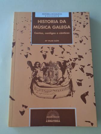 Historia da música galega. Cantos, cantigas e cánticos