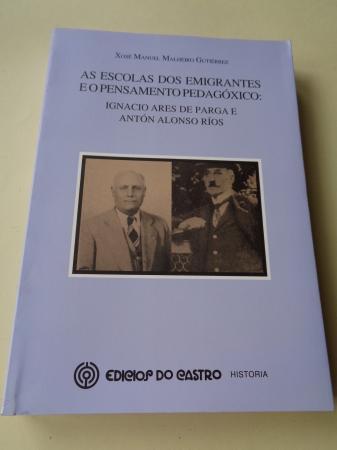 As escolas dos emigrantes e o pensamento pedagóxico: Ignacio Ares de Parga e Antón Alonso Ríos