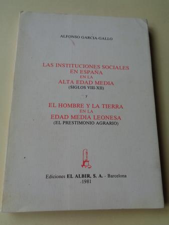 Las instituciones sociales en España en la Alta Edad Media (Siglos VIII-XII) / El Hombre y la tierra en la Edad Media leonesa (El prestimonio agrario)