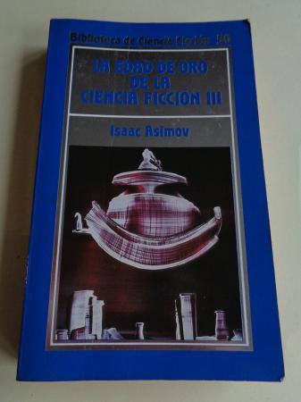 La edad de oro de la ciencia ficción III (Isaac Asimov recopilador)