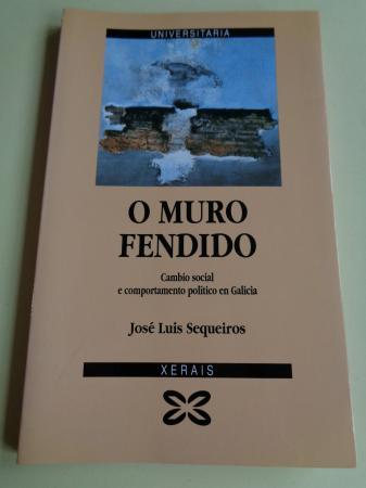 O muro fendido. Cambio social e comportamento político en Galicia
