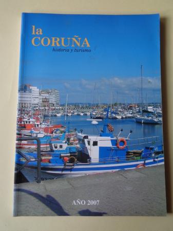 LA CORUÑA. HISTORIA Y TURISMO. AÑO 2007. Publicación anual