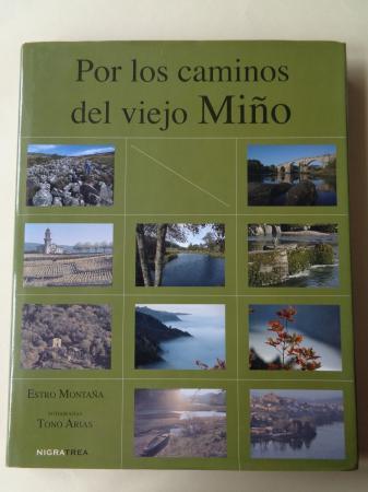 Por los caminos del viejo Miño (Fotografías de Tono Arias)