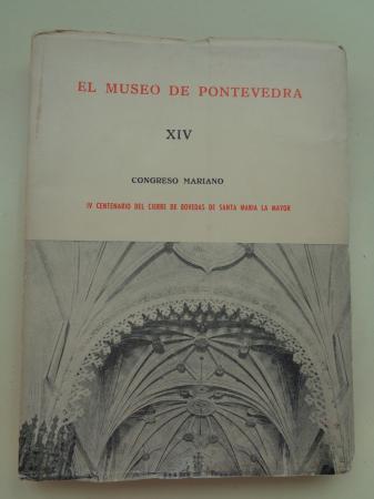 EL MUSEO DE PONTEVEDRA, XIV. Congreso Mariano. IV Centenario del cierre de bóvedas de Santa María la Mayor (1960)