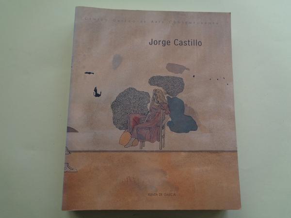 JORGE CASTILLO. Catálogo Exposición CGAC, Santiago de Compostela, 2001