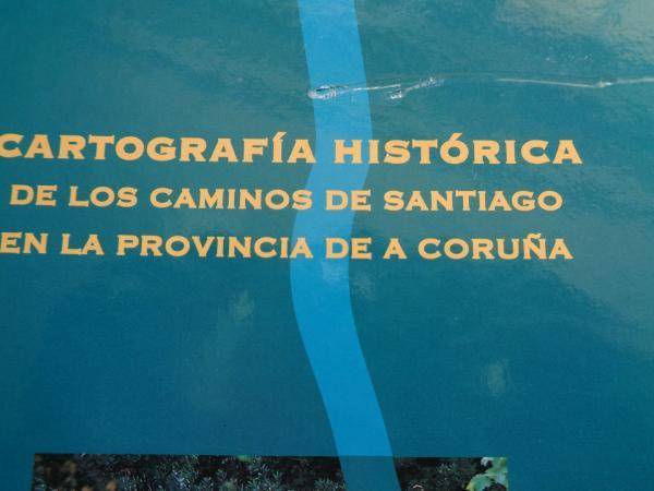 Cartografía histórica de los Caminos de Santiago en la provincia de A Coruña (Mapas)
