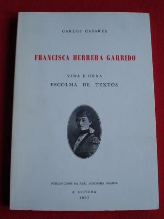 Francisca Herrera Garrido. Vida e obra. Escolma de textos